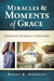 Miracles & Moments of Grace: Inspiring Stories from Doctors