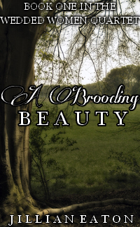 A Brooding Beauty (Book One in the Wedded Women Quartet)