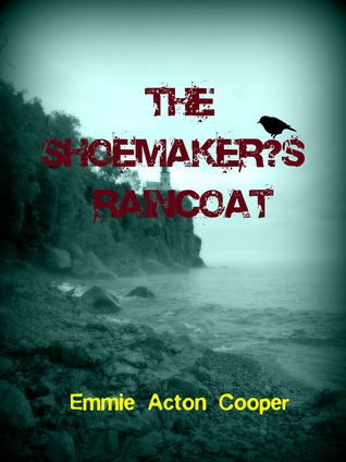 The Shoemaker's Raincoat by Emmie Acton Cooper