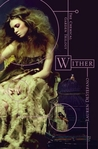 Wither (The Chemical Garden Trilogy, #1)