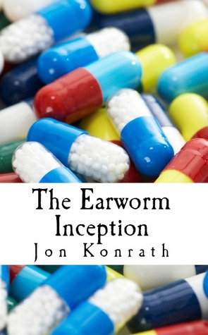 The Earworm Inception by Jon Konrath