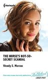 The Nurse's Not -So -Secret Scandal (U.S. Edition. Madrin Memorial Hospital #3)