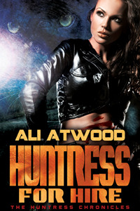 Huntress For Hire (The Huntress Chronicles #1) by Ali Atwood