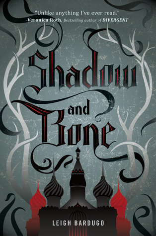 Shadow and Bone (The Grisha Trilogy, #1)