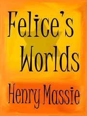 Felice's Worlds 