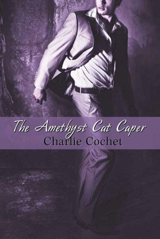 The Amethyst Cat Caper by Charlie Cochet