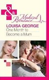 One Month to Become a Mum by Louisa George