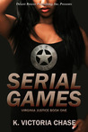 Serial Games (Virginia Justice, #1)