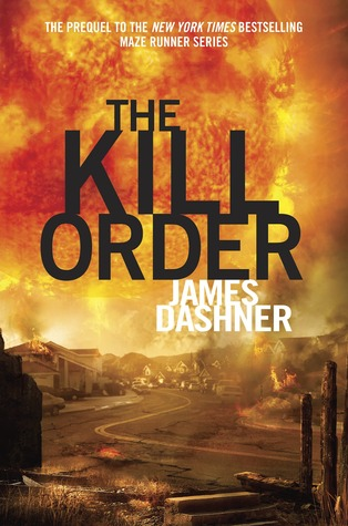 The Kill Order (Maze Runner, #0.5)