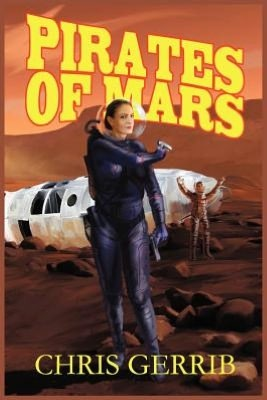 Pirates of Mars by Christopher Gerrib