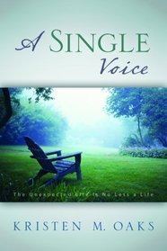 A Single Voice: The Unexpected Life Is No Less a Life