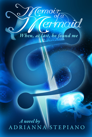 When, At Last, He Found Me (Memoir of a Mermaid, #1)