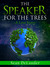 The Speaker for the Trees