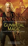Gunmetal Magic (Kate Daniels World, #1)