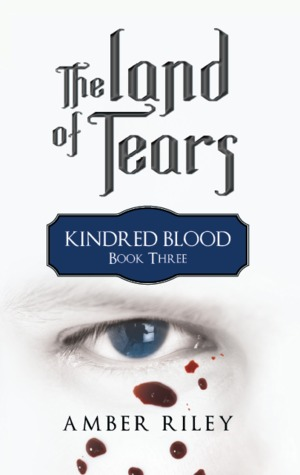 The Land of Tears (Kindred Blood #3)