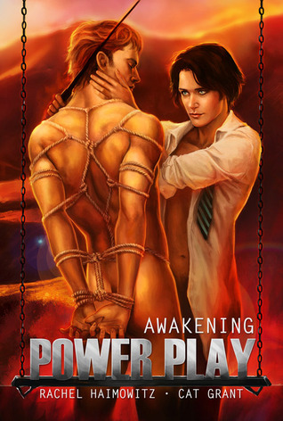 Power Play: Awakening by Rachel Haimowitz and Cat Grant