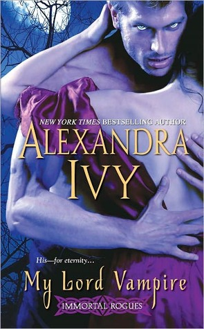 My Lord Vampire by Alexandra Ivy (Immortal Rogues #1)