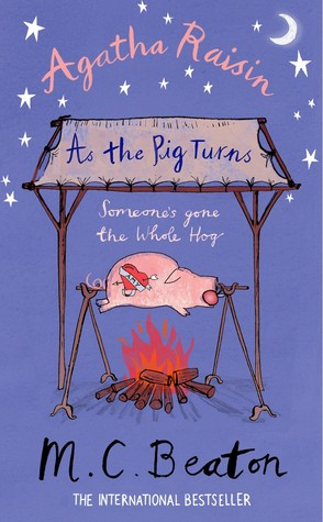 Book cover of Agatha Raisin As The Pig Turns by M.C. Beaton