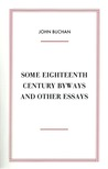 Some Eighteenth Century Byways, And Other Essays