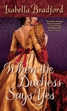 When the Duchess Says Yes (Wylder Sisters, #2)