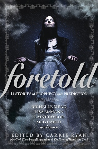 Foretold edited by Carrie Ryan