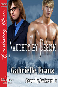 Naughty by Design (Sexually Awkward, #2)
