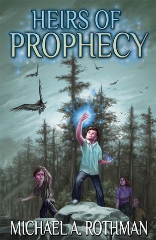 Heirs of Prophecy by Michael Rothman