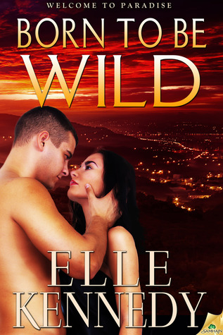 Born to Be Wild (Welcome to Paradise, #3)