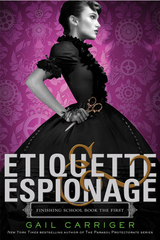 Book We Covet: Etiquette & Espionage by Gail Carriger