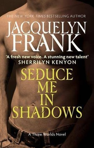 Seduce Me in Shadows (Three Worlds, #3)