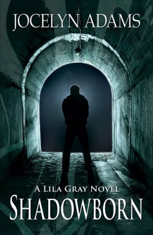 Shadowborn (Lila Gray, #2)