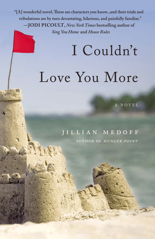 Book Review: I Couldn't Love You More by Jillian Medoff