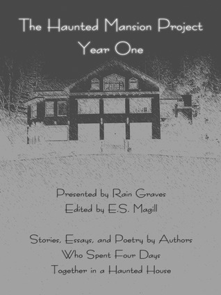 The Haunted Mansion Project - Year One by E. S. Magill