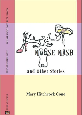 Moose Mash and Other Stories