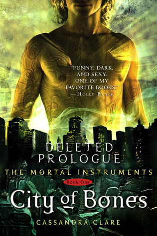 City of Bones: Deleted Prologue (The Mortal Instruments: Extras, #1.1)