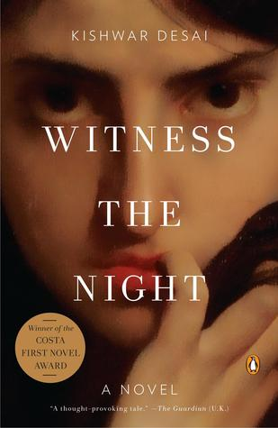 Cover image for Witness the Night: A Novel by Kishwar Desai