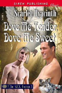 Dove Me Tender, Dove Me Sweet (The SEX Factor, #3)