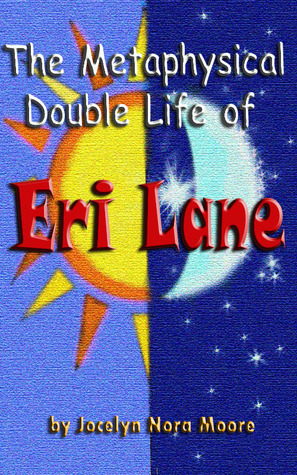 The Metaphysical Double Life of Eri Lane
