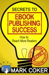 The Secrets to Ebook Publishing Success