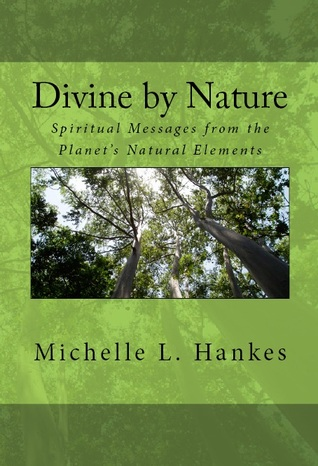 Divine by Nature by Michelle L. Hankes