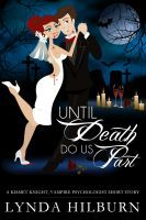 Until Death Do Us Part (Kismet Knight)