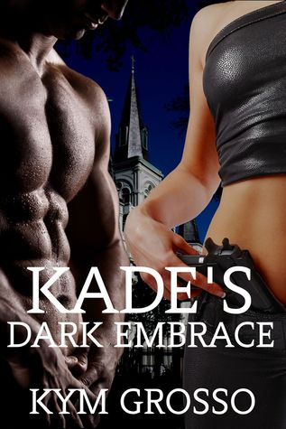 Kade&#39;s Dark Embrace