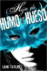 Hija de humo y hueso (Daughter of Smoke and Bone, #1)