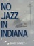 No Jazz in Indiana
