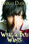 REVIEW: What A Boy Wants – Nyrae Dawn