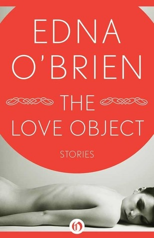 Book cover: The Love Object by Edna O'Brien