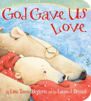 Book Review: God Gave Us Love by Lisa Tawn Bergren