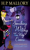 Something Witchy This Way Comes (Jolie Wilkins #5)