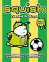 Captain Disaster (Squish, #4)