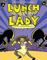 Lunch Lady and the Mutant Mathletes (Lunch Lady, #7)